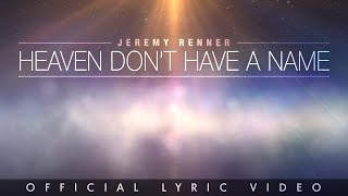 Jeremy Renner - Heaven Don't Have a Name (Official Lyric Video)