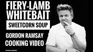 Gordon Ramsay's | Slow Cooked Fiery Lamb | Chilli And Spice White Bait | Curry Spiced Sweetcorn Soup
