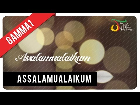 Gamma1 - Assalamualaikum | Official Video Clip Mp3
