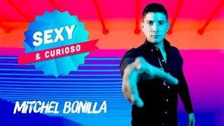 #MitchelBonilla Fuertes Declaraciones De Mitchel Bonilla - SEXY & CURIOSO