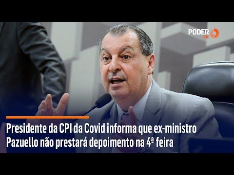 Presidente da CPI da Covid informa que ex ministro Pazuello não prestará depoimento na 4ª feira