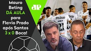 Mauro Beting dá aula para Flavio Prado: 'Olha o que o Santos fez com o Boca, cara'
