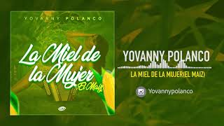 Video La Miel de la Mujer (Audio) de Yovanny Polanco