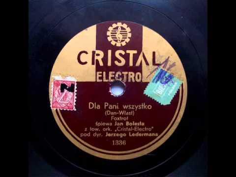 Janusz Poplawski - Dla Pani wszystko (Foxtrot, ca 1933)