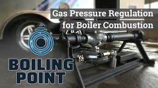 Gas Pressure Regulation for Boiler Combustion - Boiling Point