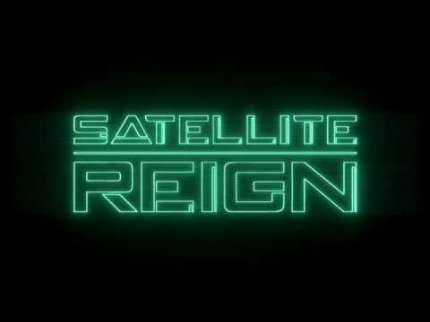 Satellite Reign Release Teaser thumbnail