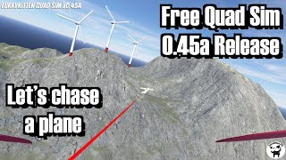 Free Quad FPV SIM 0.45a release: Let's go and chase a plane!