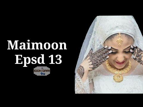 Maimoon Episode 13 - Wasa Farin Girki (Labari mai cike da tsantsar soyayya, rudani,da tausayi)