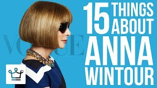 15 Things You Didnt Know About Anna Wintour