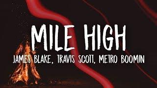 Gambar cover James Blake, Travis Scott - Mile High (Lyrics) ft. Metro Boomin