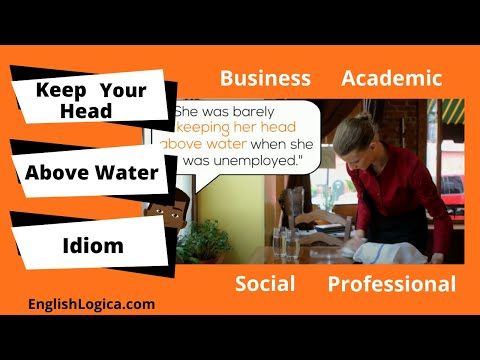 Keep Your Head Above Water - Idiom