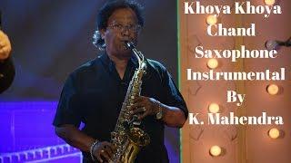 Khoya Khoya Chand - Saxophone Instrumental by   - YouTube