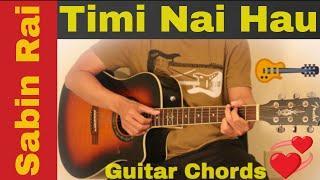 Timi Nai Hau - Guitar chords | Sabin Rai