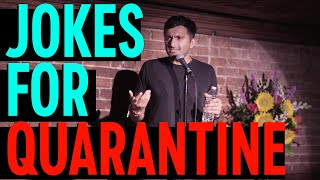 A Free Comedy Special - Jokes To Get You Through Quarantine | Nimesh Patel | Stand Up Comedy