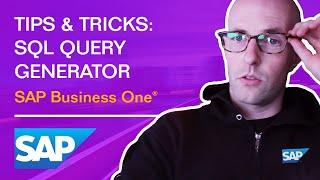 SAP Business One: SQL Query Generator Tips & Tricks