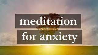 How to Cure Anxiety (Part 4 of 6): Meditation