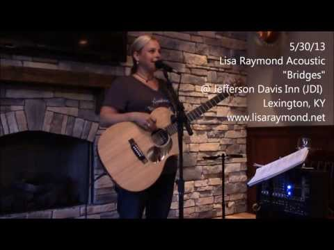 Lisa Raymond - Bridges (Original)  |  Lisa Raymond Acoustic