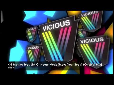 Kid Massive feat. Jim C - House Music [Move Your Body] (Original Mix)