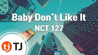 [TJ노래방] Baby Don't Like It   NCT 127  TJ Karaoke