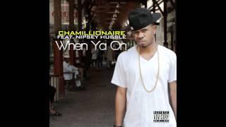 Chamillionaire - When Ya On Feat. Nipsey Hussle