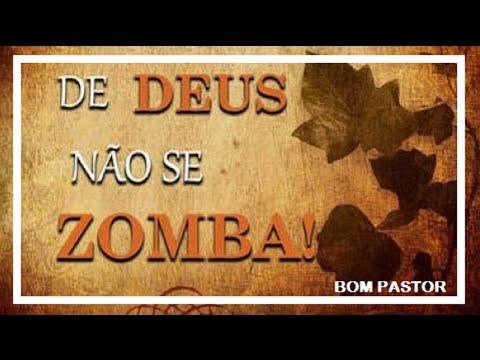 "Deus Não se Zomba  "" WHO mockery of God."""