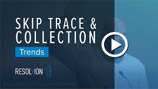 Resolvion   Skip Trace and Collection Trends   Best Qualities of a Skip Tracer
