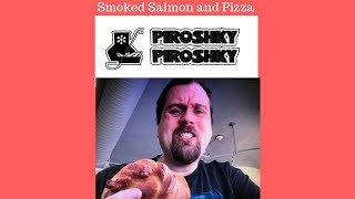 Piroshky smoked salmon and pizza review
