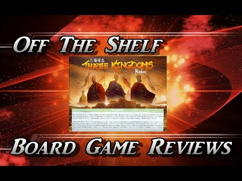 Off The Shelf Board Game Reviews - Three Kingdoms Redux - Part 1 - The Quick Overview