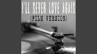 """I'll Never Love Again (From """"A Star Is Born"""") (Film Version) (Originally By Lady Gaga And..."""