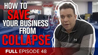 How to Save Your Business From Collapse   Episode 48