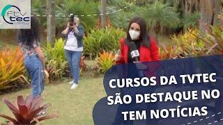 Cursos gratuitos da TVTEC aparecem na TV Globo!
