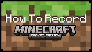 ► Minecraft: How To Record Minecraft PE! ◄