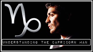 YOUR COMPLETE GUIDE TO UNDERSTANDING THE CAPRICORN MAN