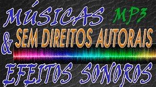 Músicas grátis mp3 sem copyright para baixar - Sem direitos autorais - Efeitos sonoros grátis