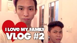 I LOVE MY FAMILY - VLOG #2