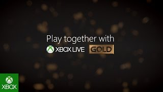 Play together with Xbox Live Gold