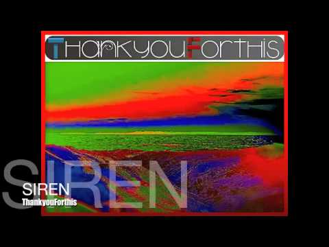 Siren - ThankyouForthis