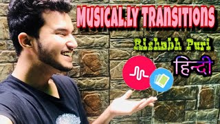 Musical.ly India Transition Tutorial by Rishabh Puri    In Hindi