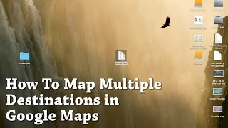 Google Maps How To Map Multiple Destinations Using Excel Import. No limit.
