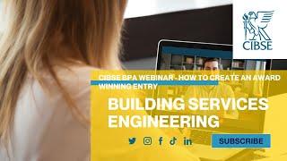 CIBSE Building Performance Awards Webinar - How to create an award winning entry