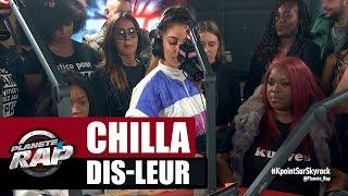 """Chilla """"Dis Leur"""" #PlanèteRap"""