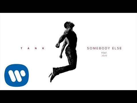 Tank Somebody Else Feat Jojo
