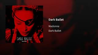 Madonna - Dark Ballet (Audio)