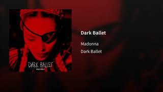 Madonna   Dark Ballet (Audio)