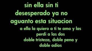 Sin Ella Sin Ti   Luis Miguel Del Amargue Letra