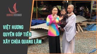 Việt Hương Quyên Góp Tiền Xây Chùa Quang Lâm