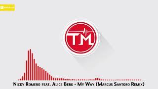 Nicky Romero Feat. Alice Berg   My Way (Marcus Santoro Remix)