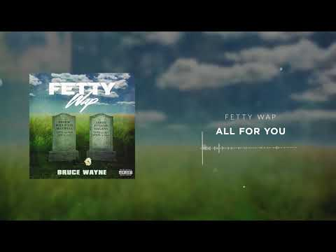 Fetty Wap - All For You [Official Audio]