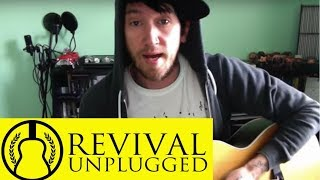 Check out episode 4 of Revival Unplugged featuring Shawns performance of A