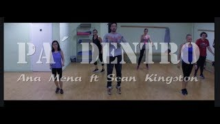 Pa´dentro (COREOGRAFIA)   Ana Mena Ft Sean Kingston   Pau Peneu Dance Fitness Coreography